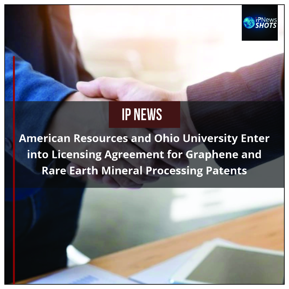 American Resources and Ohio University Enter into Licensing Agreement for Graphene and Rare Earth Mineral Processing Patents