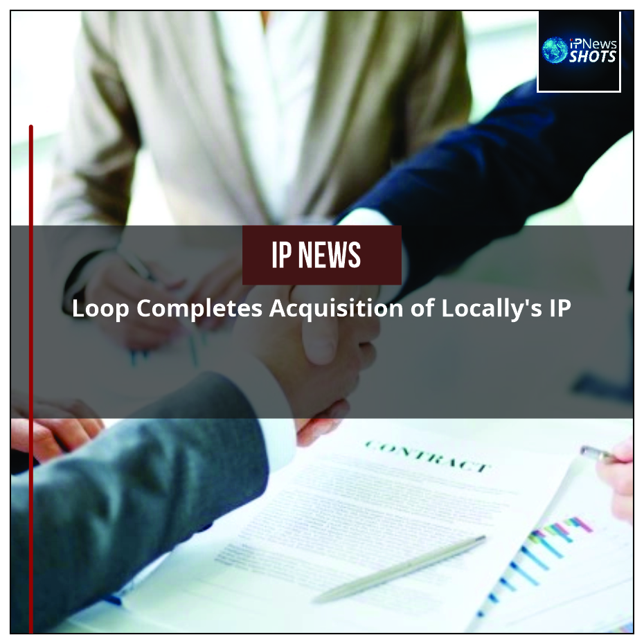 Loop Completes Acquisition of Locally's IP