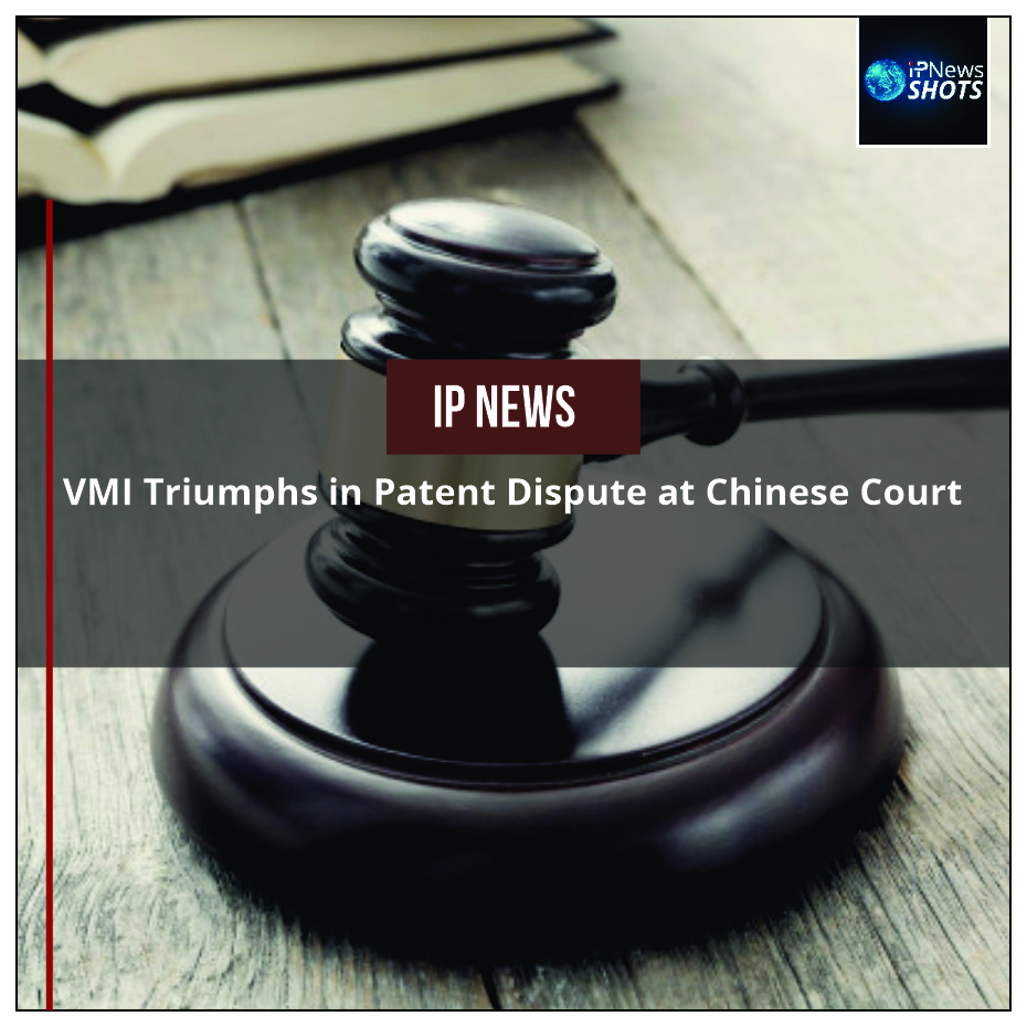 VMI Triumphs in Patent Dispute at Chinese Court