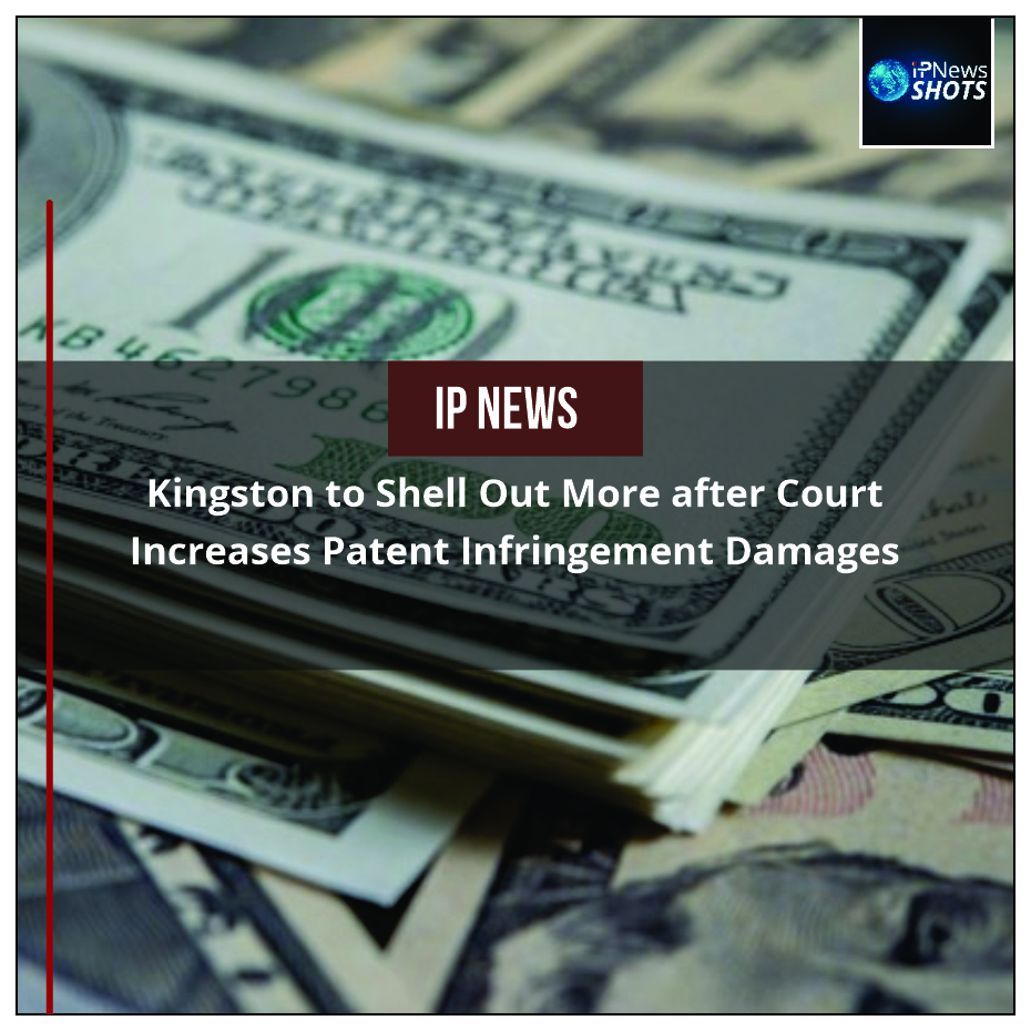 Kingston to Shell Out More after Court Increases Patent Infringement Damages