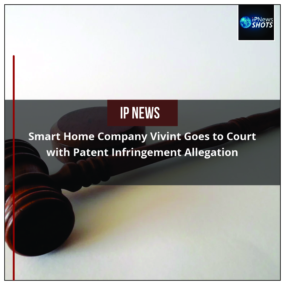 Smart Home Company Vivint Goes to Court with Patent Infringement Allegation