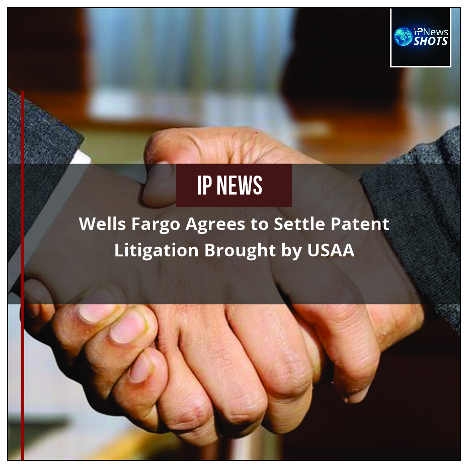 Wells Fargo Agrees to Settle Patent Litigation Brought by USAA