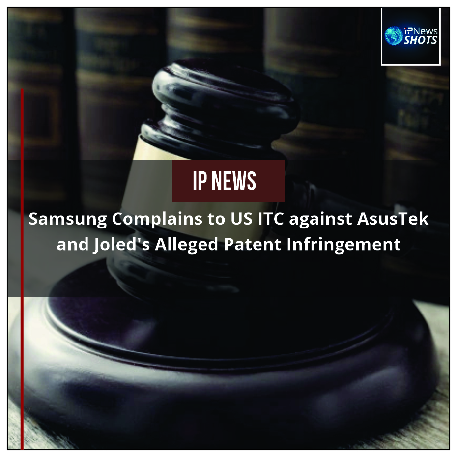 Samsung Complains to US ITC against AsusTek and Joled's Alleged Patent Infringement