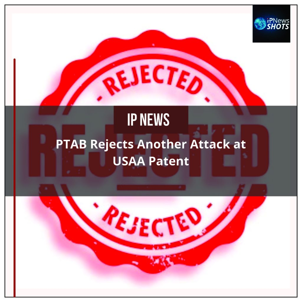 PTAB Rejects Another Attack at USAA Patent