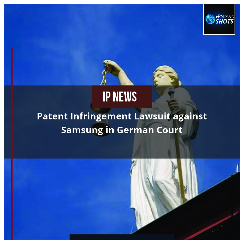 Patent Infringement Lawsuit against Samsung in German Court
