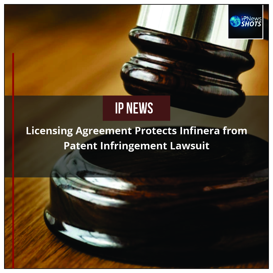 Licensing Agreement Protects Infinera from Patent Infringement Lawsuit