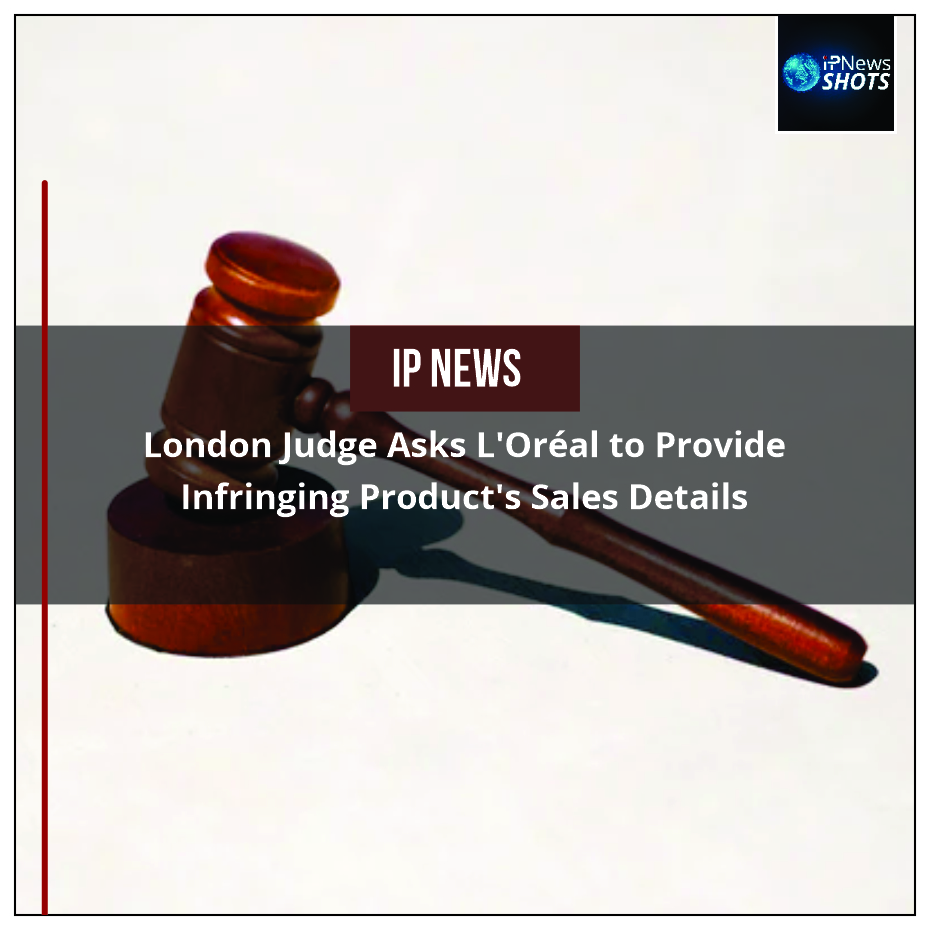 London Judge Asks L'Oréal to Provide Infringing Product's Sales Details