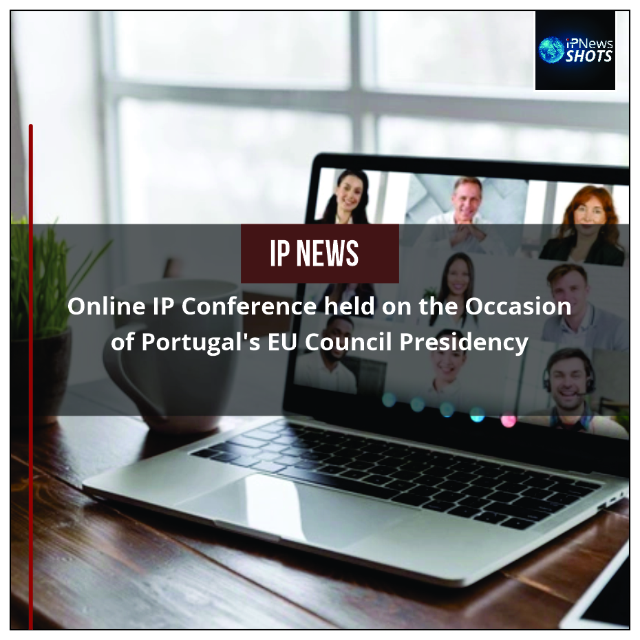 Online IP Conference held on the Occasion of Portugal's EU Council Presidency