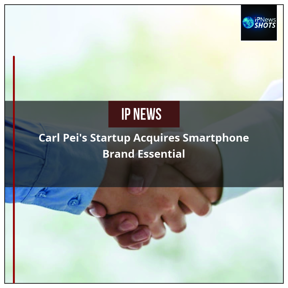 Carl Pei's Startup Acquires Smartphone Brand Essential