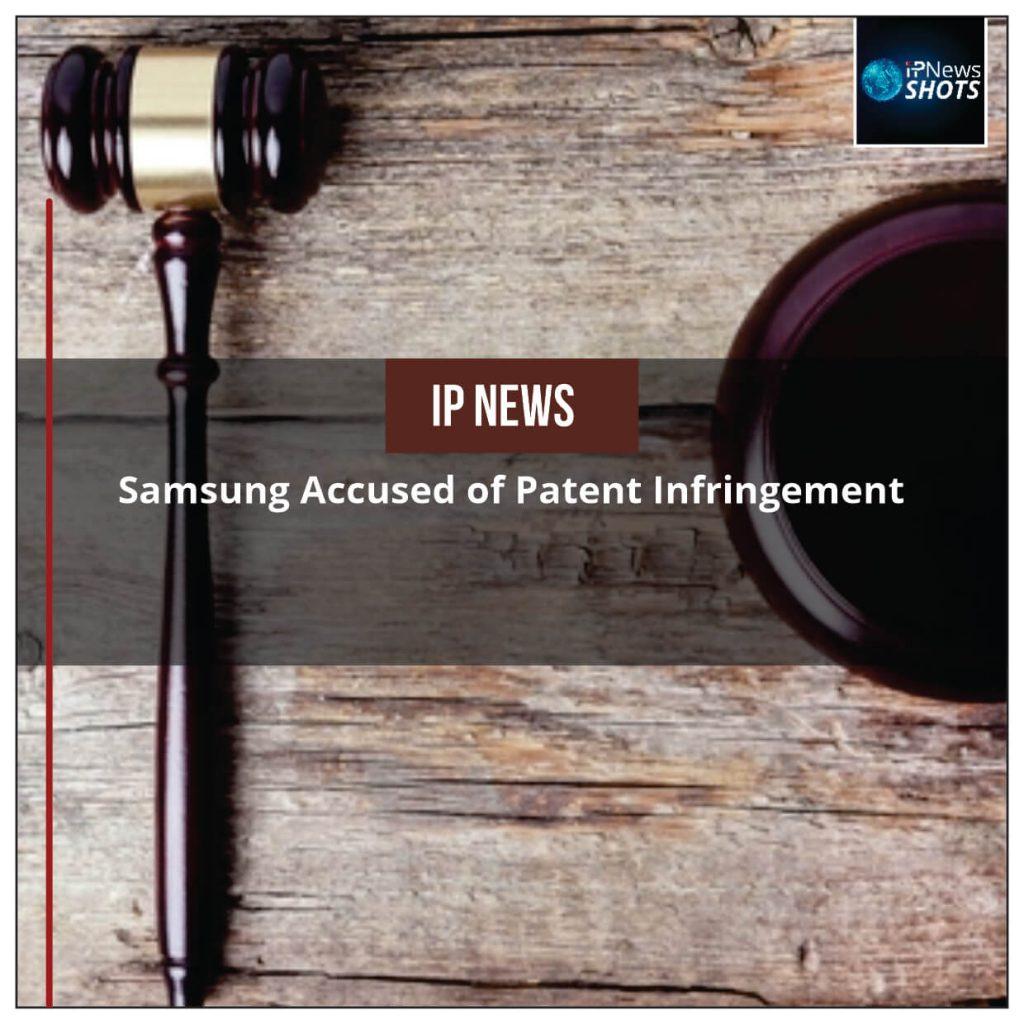 Samsung Accused of Patent Infringement