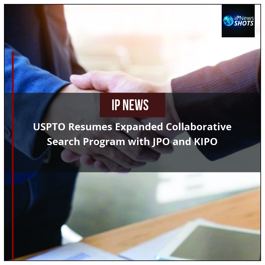 USPTO Resumes Expanded Collaborative Search Program with JPO and KIPO