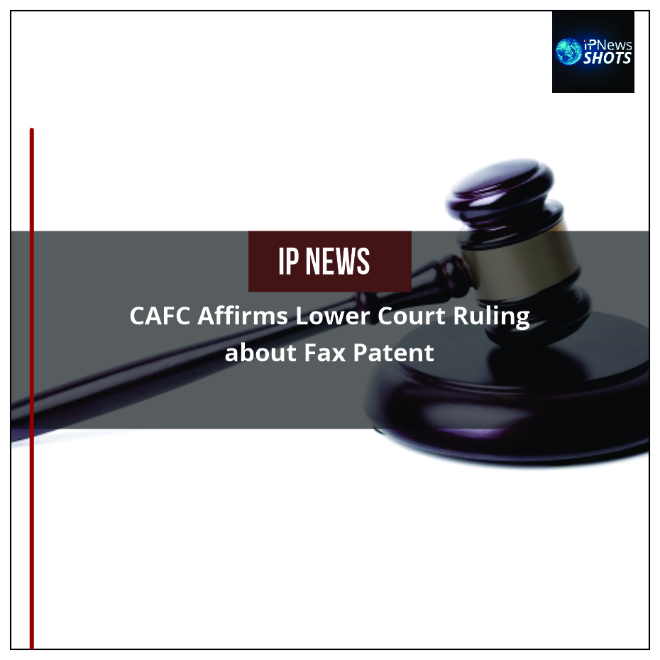CAFC Affirms Lower Court Ruling about Fax Patent
