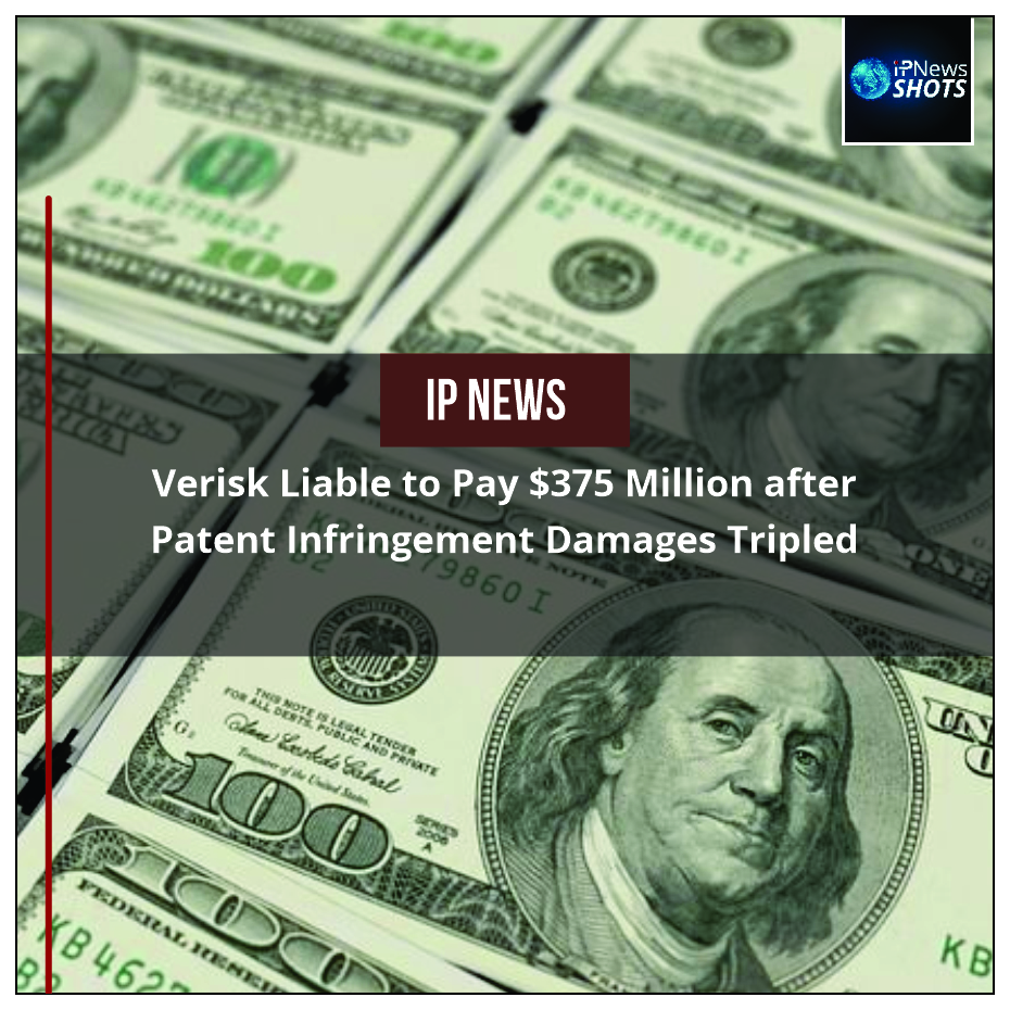 Verisk Liable to Pay $375 Million after Patent Infringement Damages Tripled