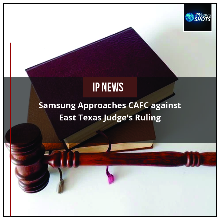 Samsung Approaches CAFC against East Texas Judge's Ruling
