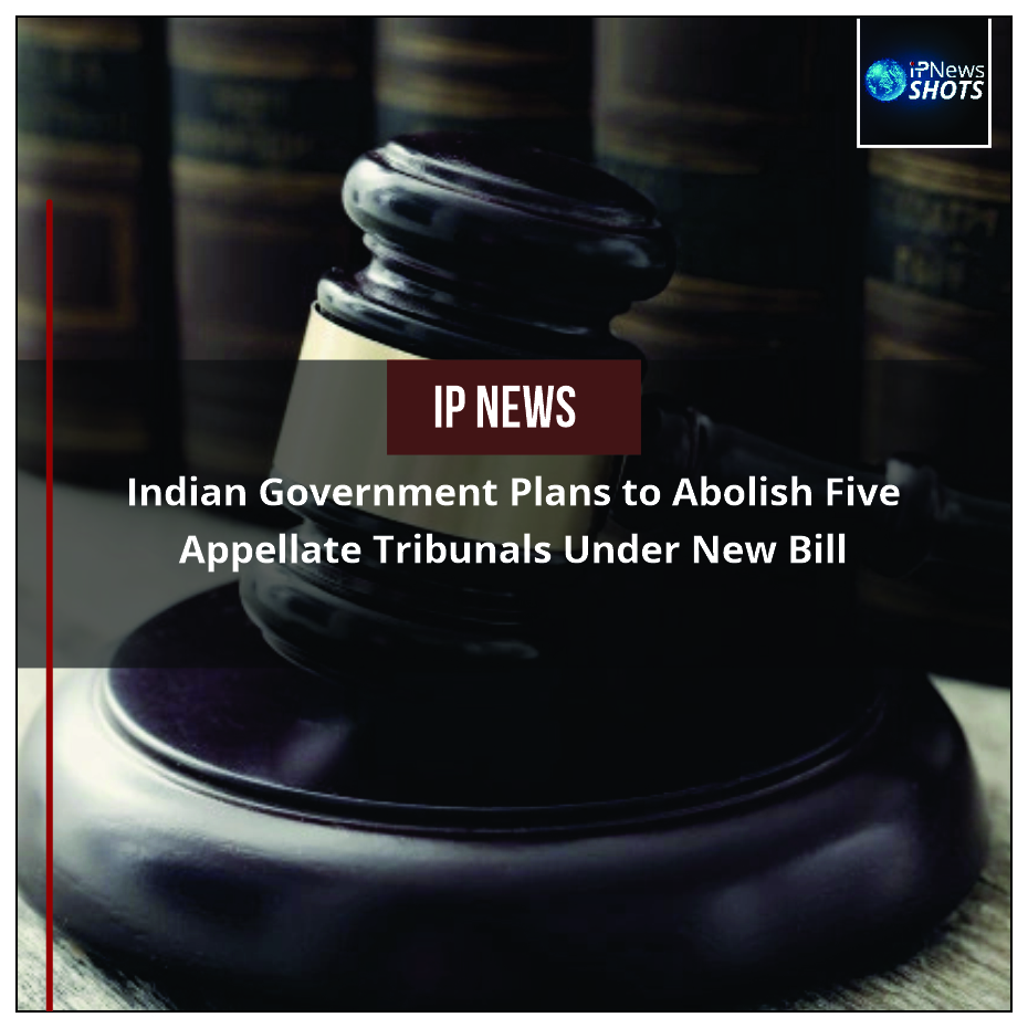 Indian Government Plans to Abolish Five Appellate Tribunals Under New Bill