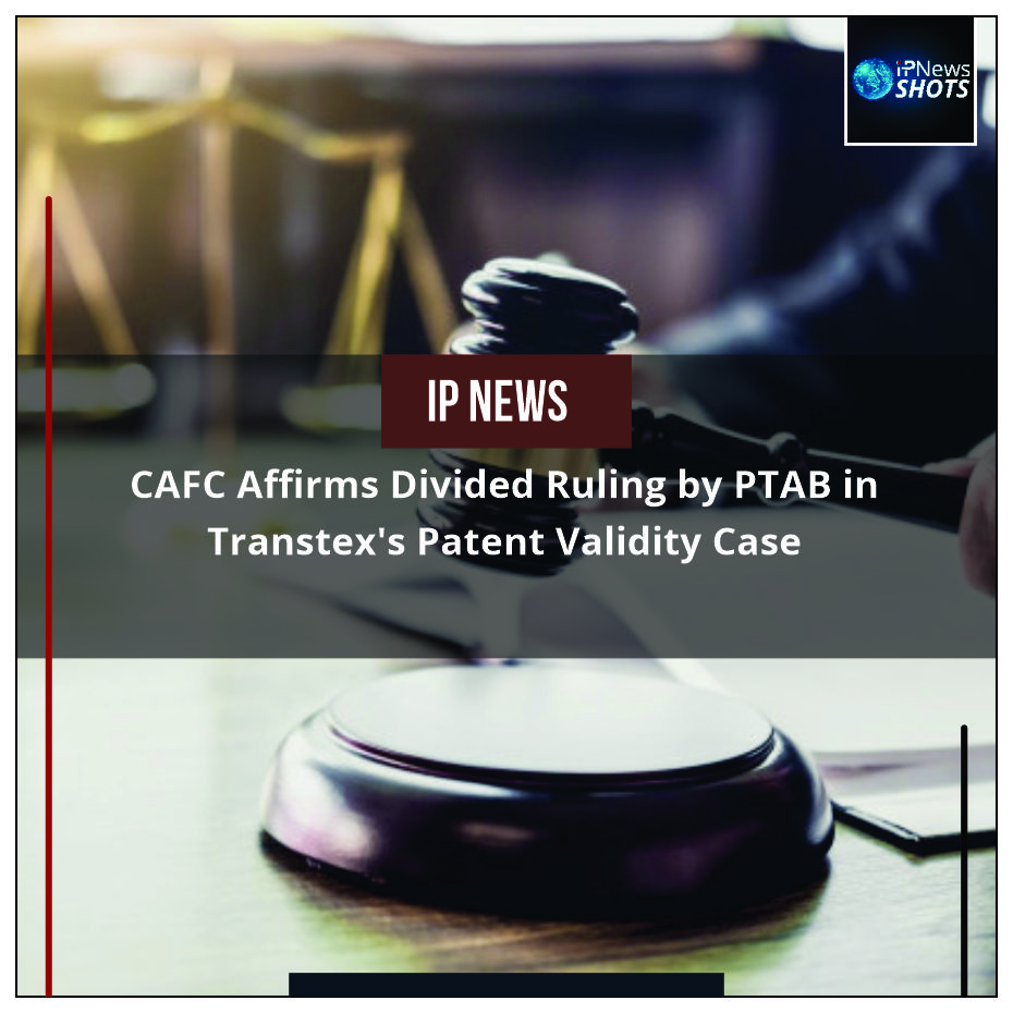 CAFC Affirms Divided Ruling by PTAB in Transtex's Patent Validity Case