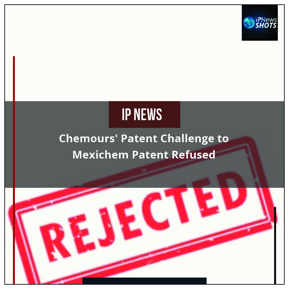 Chemours' Patent Challenge to Mexichem Patent Refused