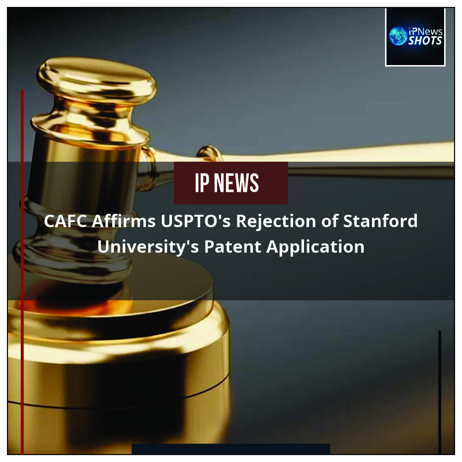 CAFC Affirms USPTO's Rejection of Stanford University's Patent Application
