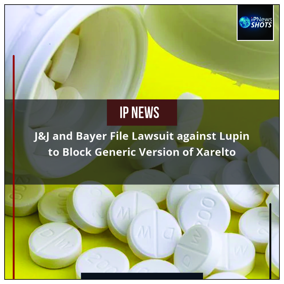 J&J and Bayer File Lawsuit against Lupin to Block Generic Version of Xarelt