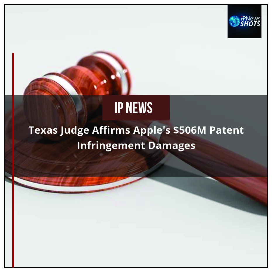 Texas Judge Affirms Apple's $506M Patent Infringement Damages