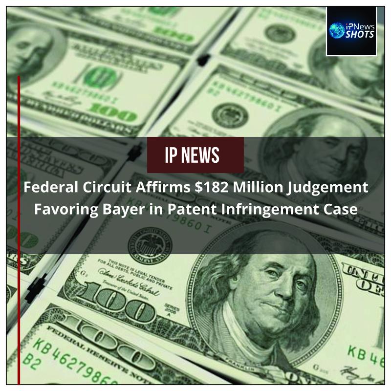 Federal Circuit Affirms $182 Million Judgement Favoring Bayer in Patent Infringement Case