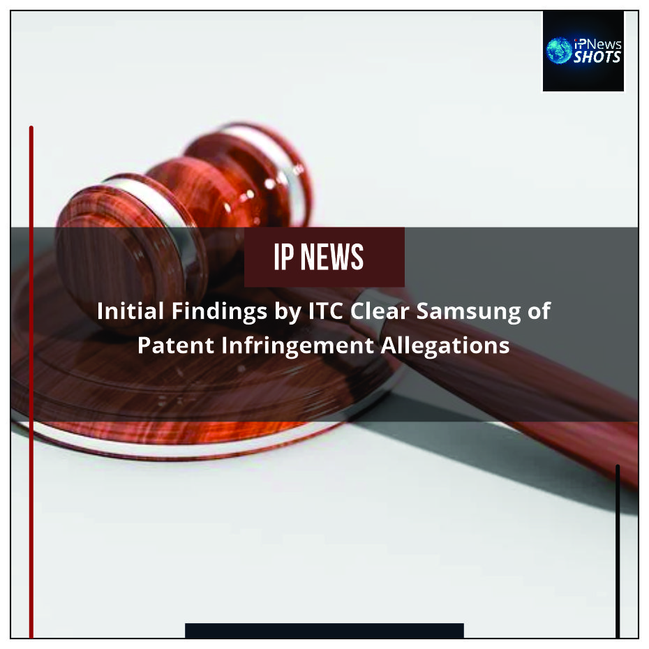 Initial Findings by ITC Clear Samsung of Patent Infringement Allegations