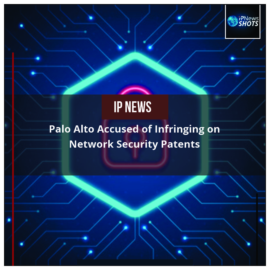 Palo Alto Accused of Infringing on Network Security Patents
