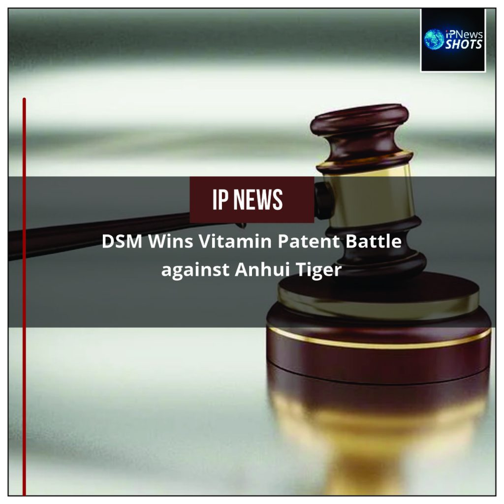 DSM Wins Vitamin Patent Battle against Anhui Tiger