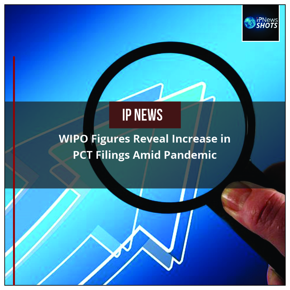 WIPO Figures Reveal Increase in PCT Filings Amid Pandemic