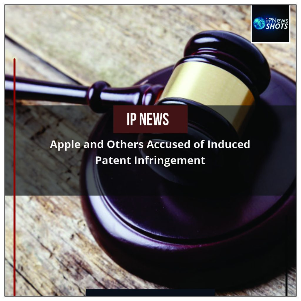 Apple and Others Accused of Induced Patent Infringement