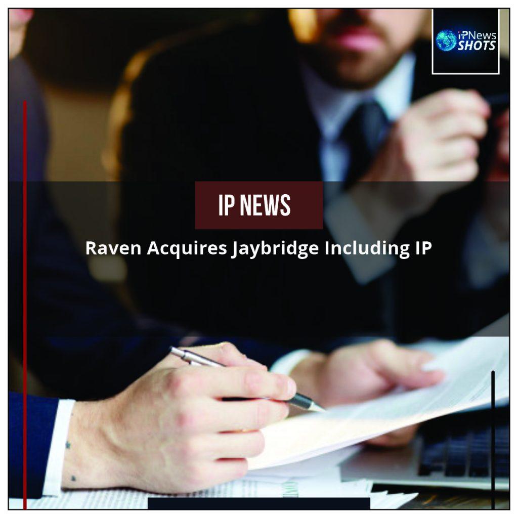 Raven Acquires Jaybridge Including IP