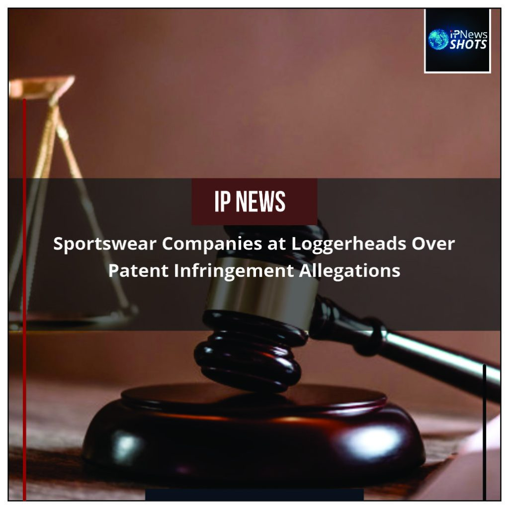 Sportswear Companies at Loggerheads Over Patent Infringement Allegations