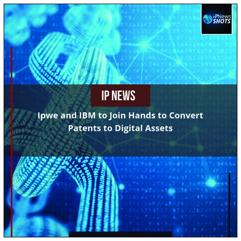IPwe and IBM to Join Hands to Convert Patents to Digital Assets