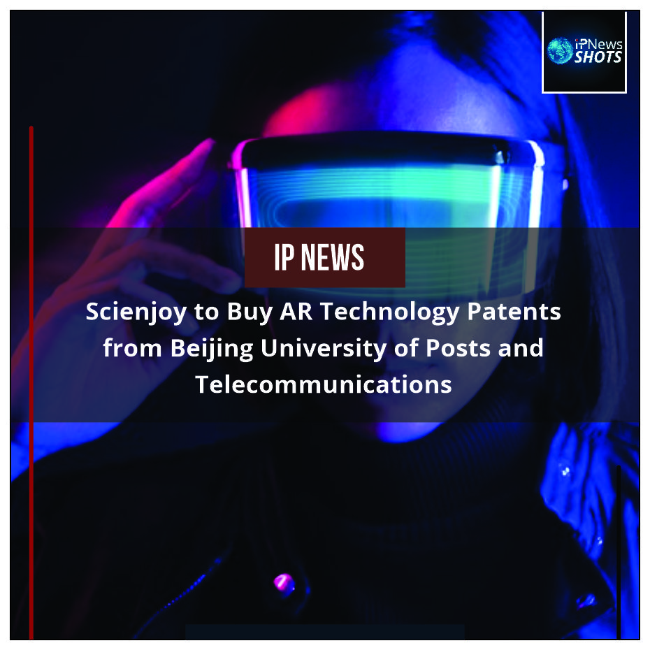 Scienjoy to Buy AR Technology Patents from Beijing University of Posts and Telecommunications