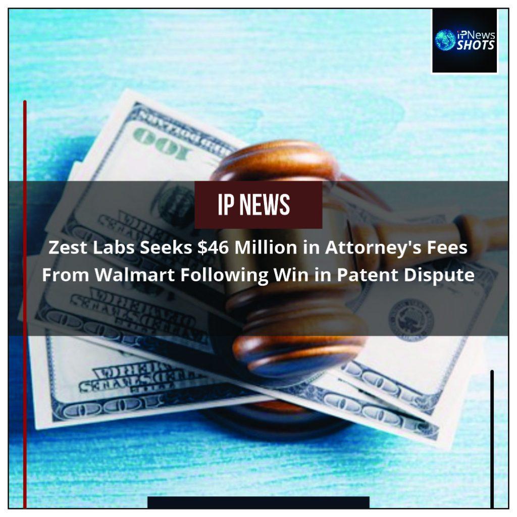 Zest Labs Seeks $46 Million in Attorney's Fees from Walmart Following Win in Patent Dispute