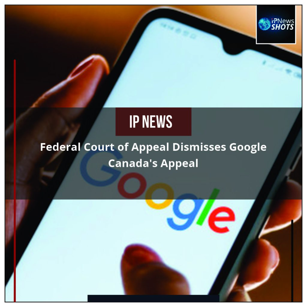 Federal Court of Appeal Dismisses Google Canada's Appeal