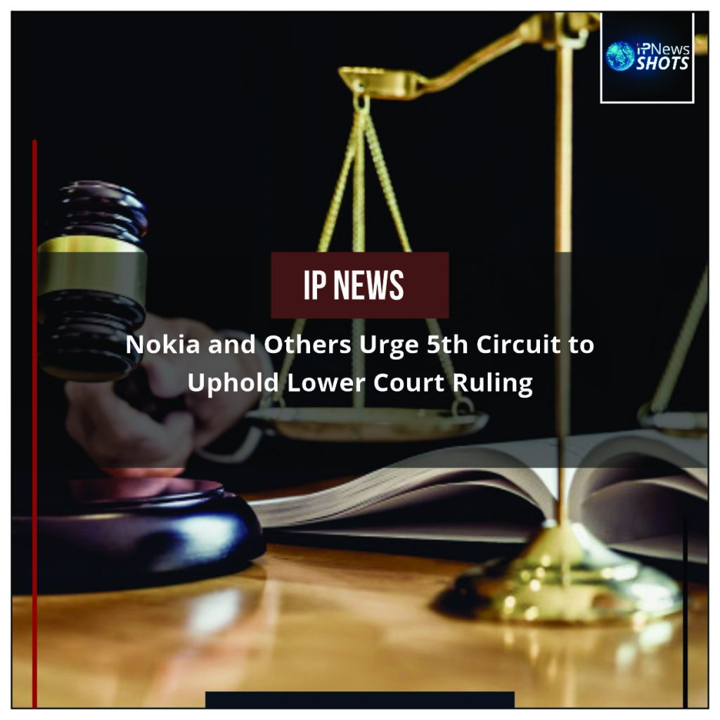 Nokia and Others Urge 5th Circuit to Uphold Lower Court Ruling