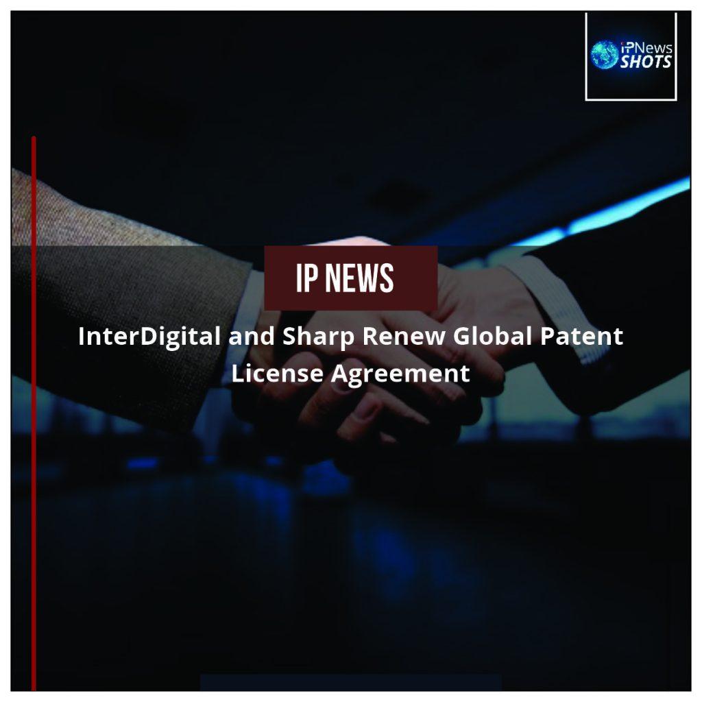 InterDigital and Sharp Renew Global Patent License Agreement