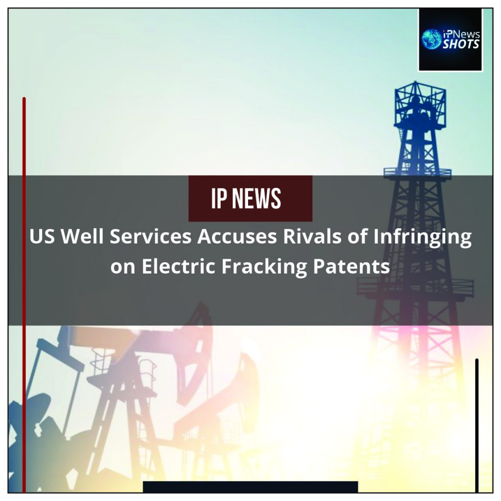 USWellServicesAccusesRivals of Infringing on Electric Fracking Patents