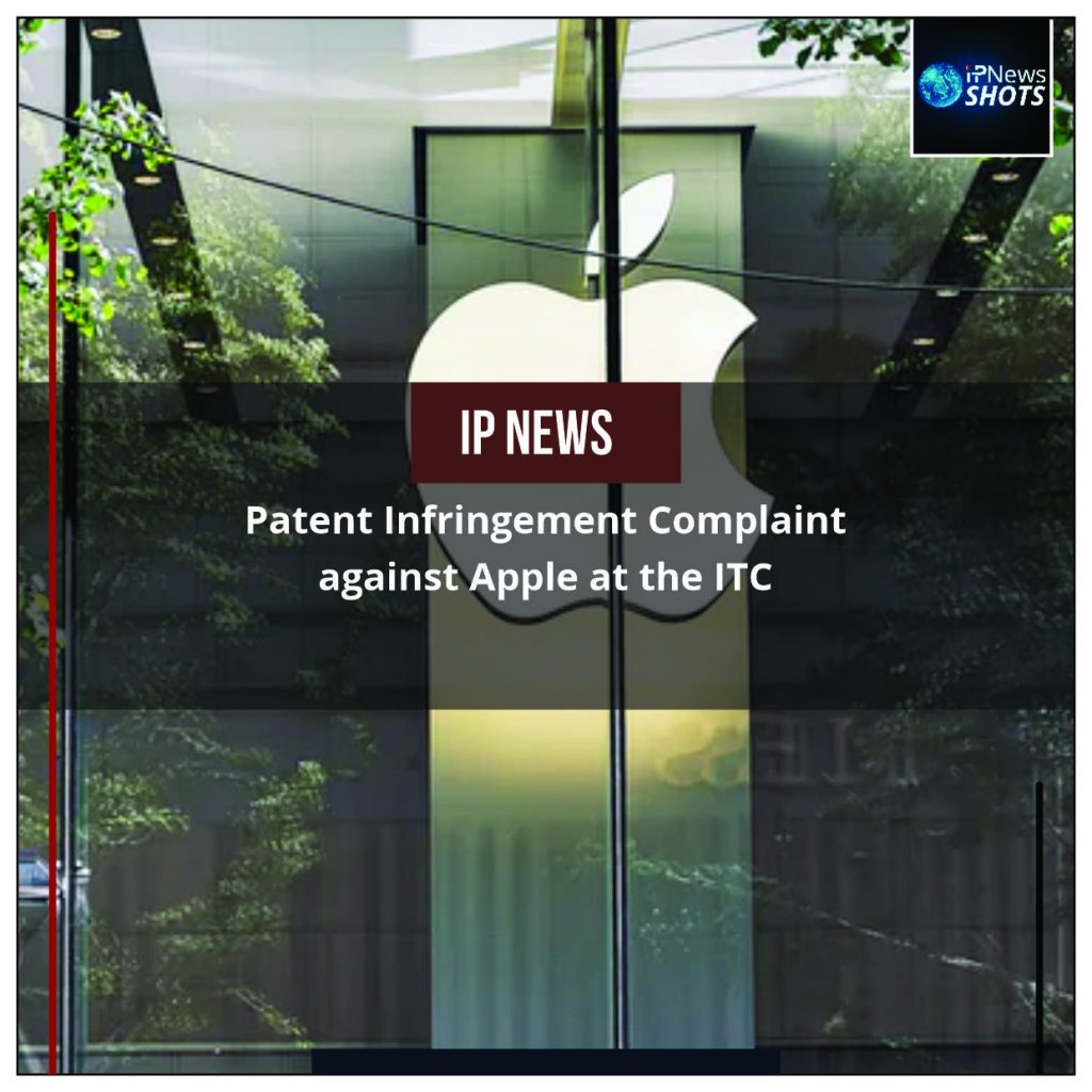 Patent Infringement Complaint against Apple at the ITC