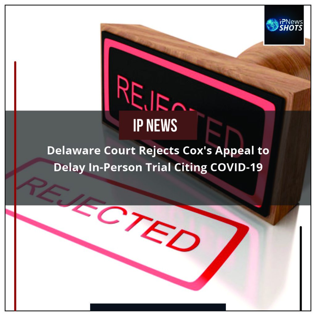 Delaware Court Rejects Cox's Appeal to Delay In-Person Trial Citing COVID-19