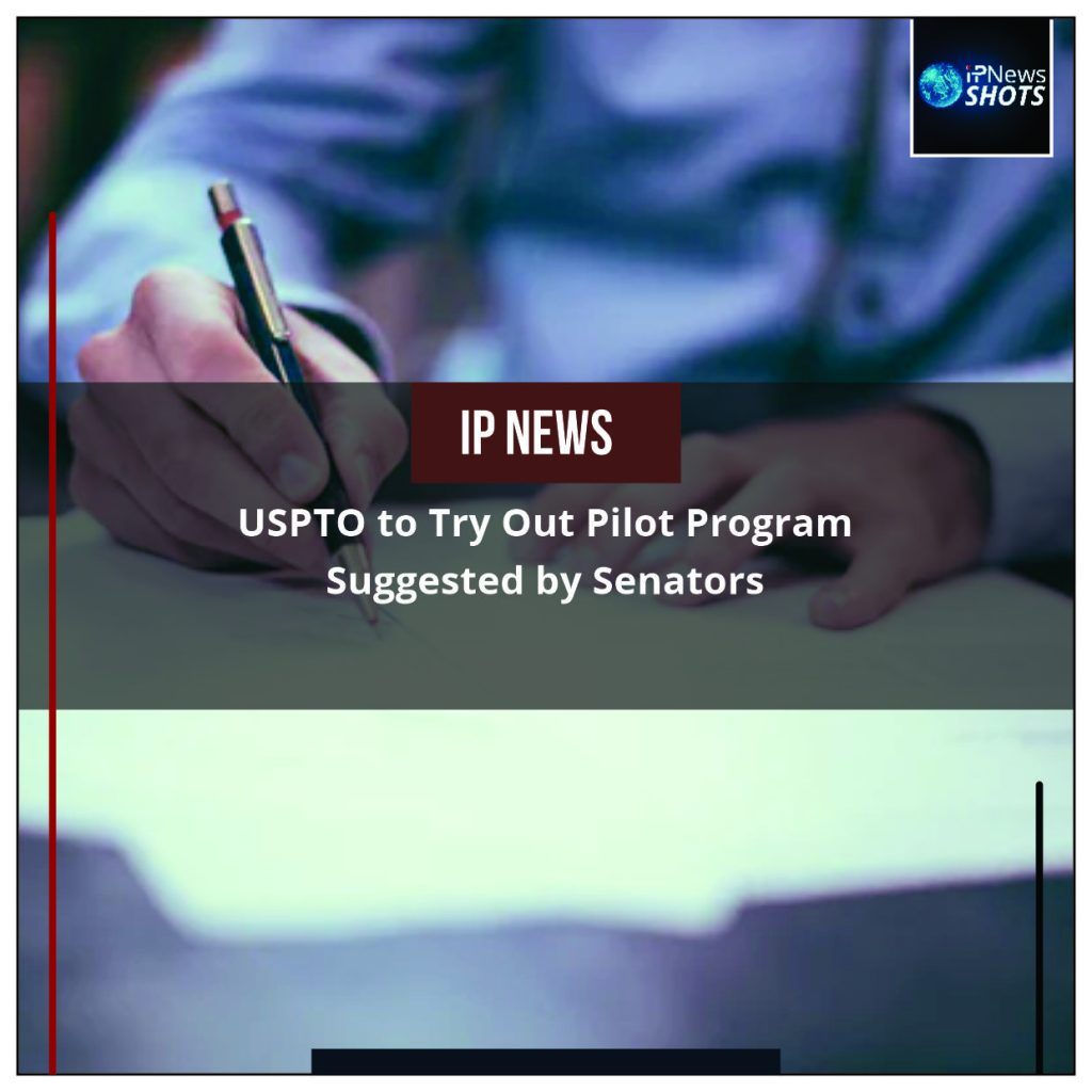 USPTO to Try Out Pilot Program Suggested by Senators