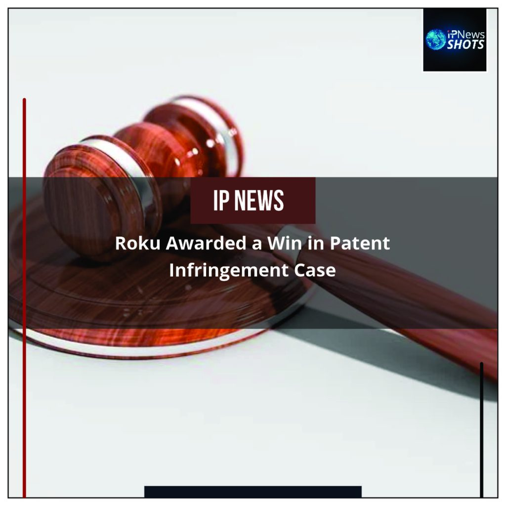 Roku Awarded a Win in Patent Infringement Case