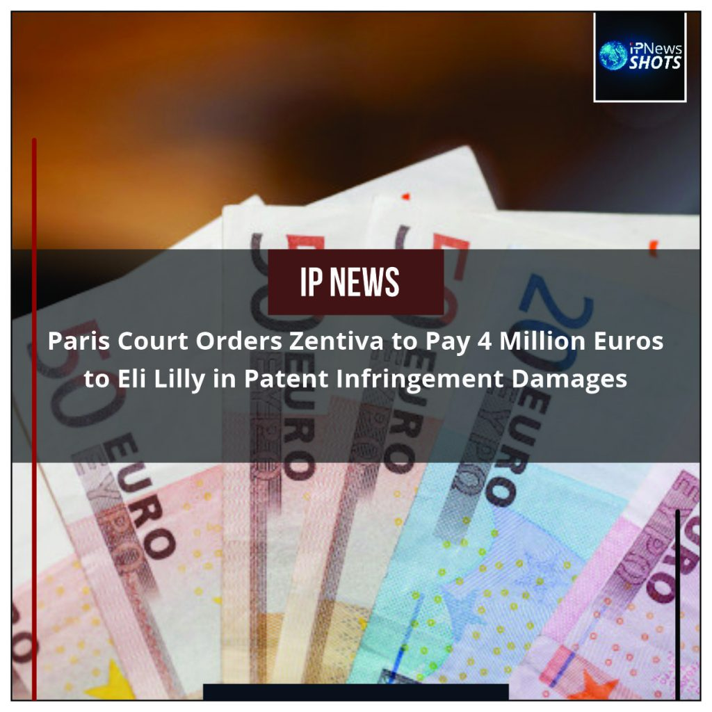 Paris Court Orders Zentiva to Pay 4 Million Euros to Eli Lilly in Patent Infringement Damages
