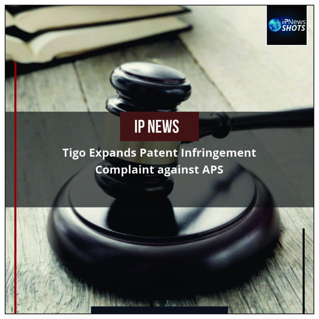 Tigo Expands Patent Infringement Complaint against APS