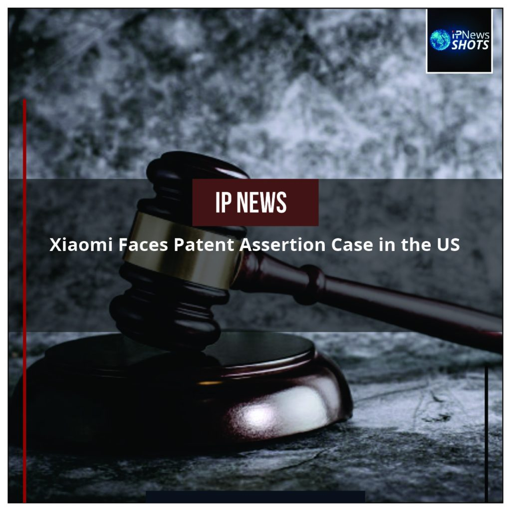 Xiaomi Faces Patent Assertion Case in the US