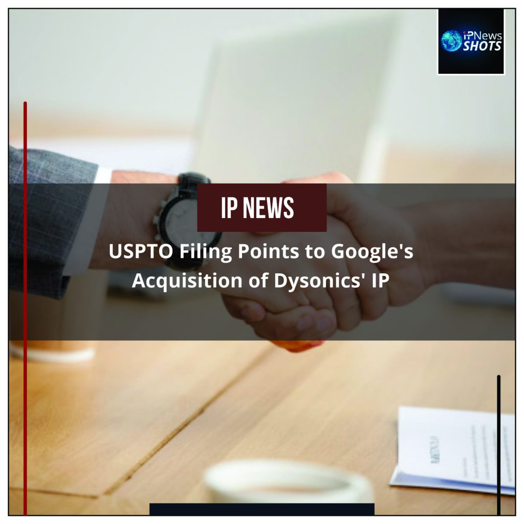 USPTO Filing Points to Google's Acquisition of Dysonics' IP