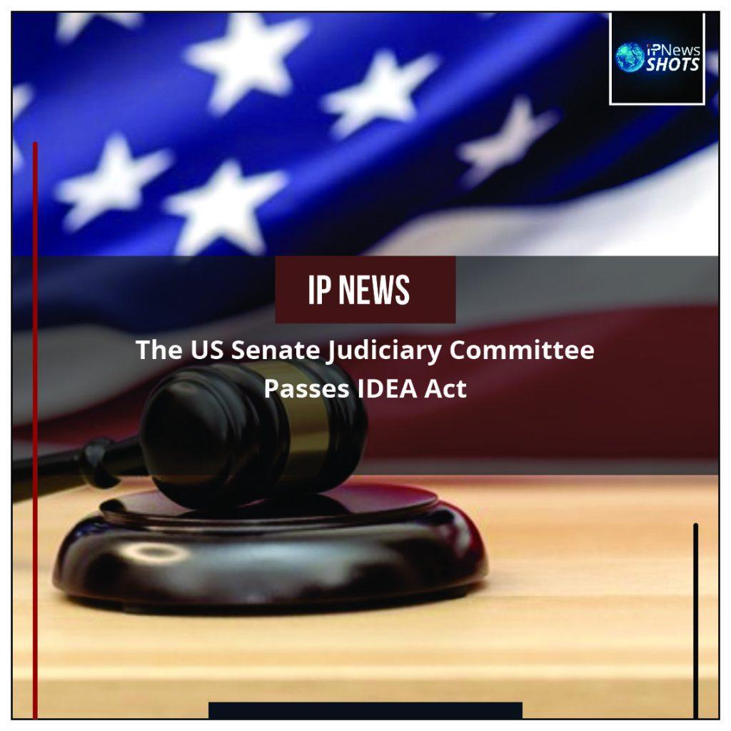 The US Senate Judiciary Committee Passes IDEA Act