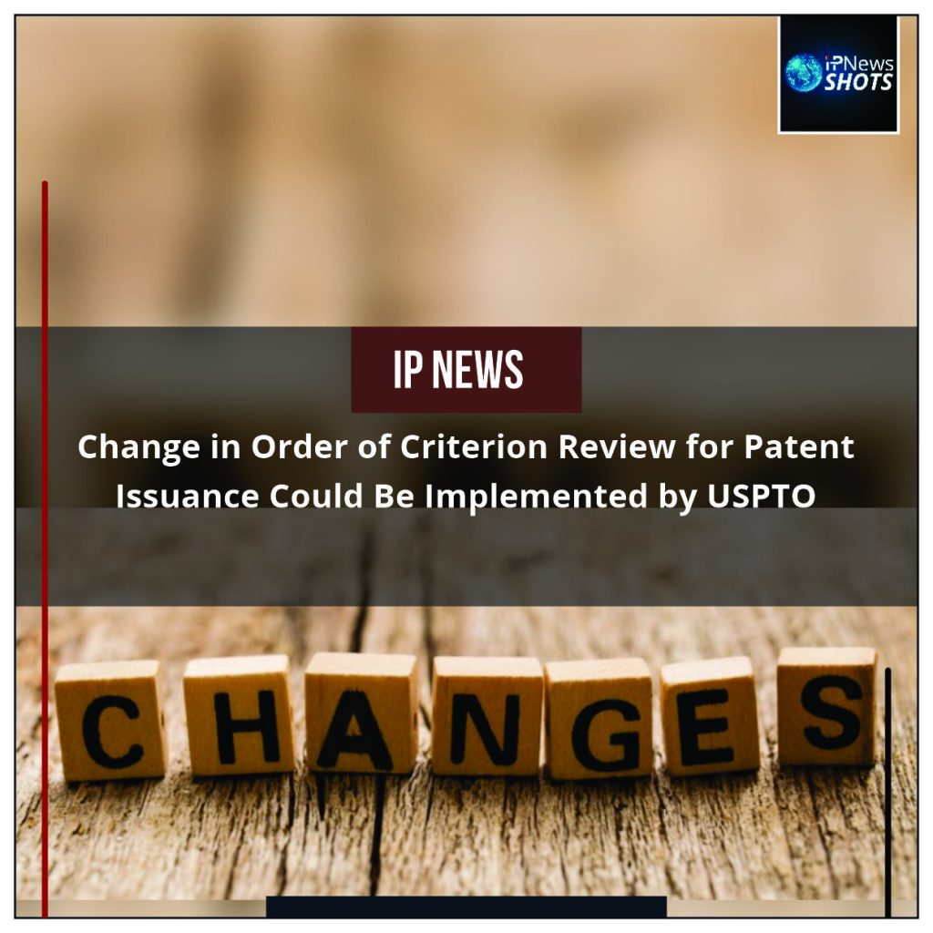 Change in Order of Criterion Review for Patent Issuance Could Be Implemented by USPTO