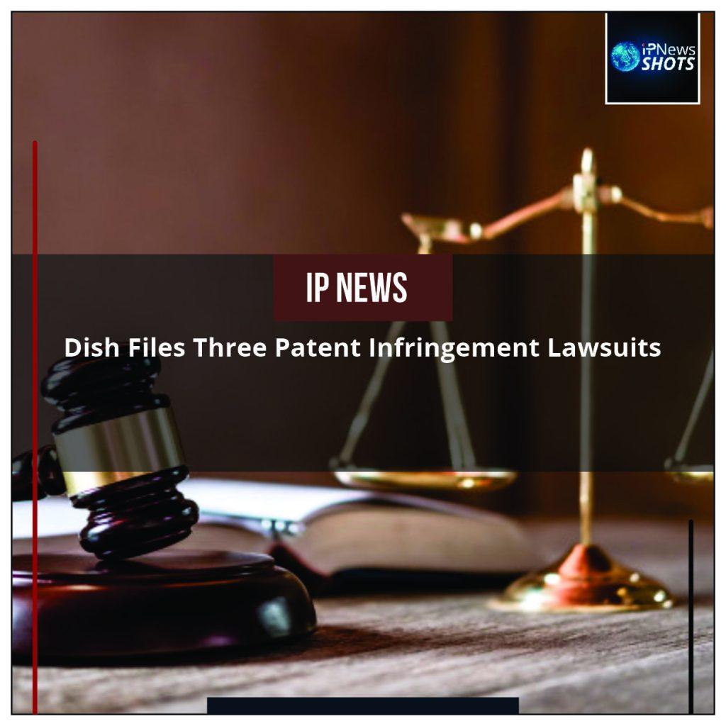 Dish Files Three Patent Infringement Lawsuits